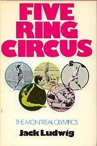 9780385115407: Five ring circus: The Montreal Olympics