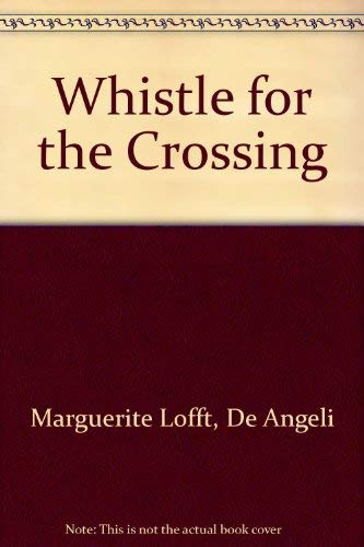 9780385115520: Whistle for the crossing