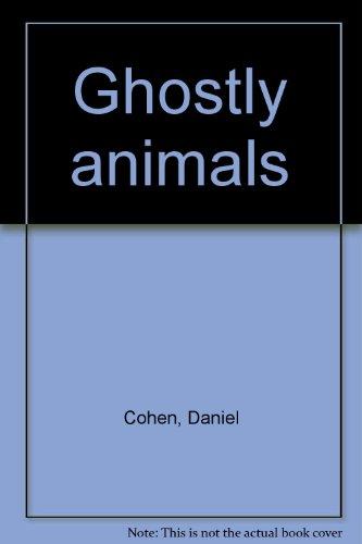 Ghostly animals: Daniel Cohen