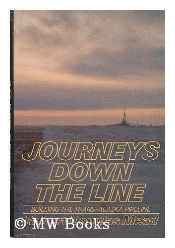 9780385115780: Journeys Down the Line: Building the Trans-Alaska Pipeline