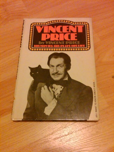 9780385115957: Vincent Price, his movies, his plays, his life (An I want to know about book)