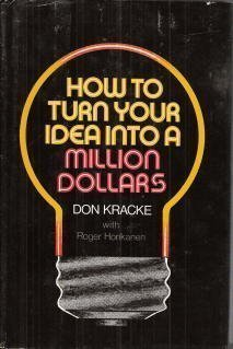9780385116084: How to turn your idea into a million dollars