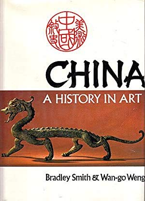 9780385116305: China: A History in Art