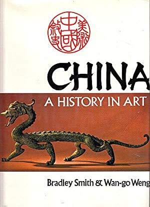China: A History in Art: Bradley Smith, Wan-go