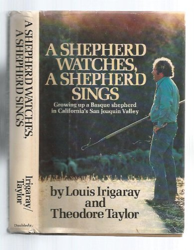 9780385116527: A Shepherd Watches, a Shepherd Sings : Growing Up a Basque Shepherd in California's San Joaquin Valley