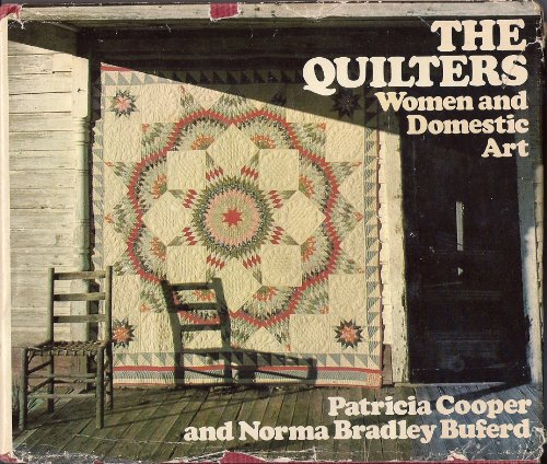 9780385116855: The quilters: Women and domestic art