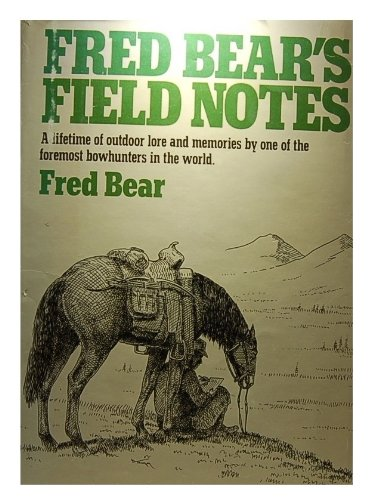 FRED BEAR'S FIELD NOTES.: Bear, Fred
