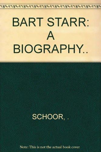 Bart Starr: A biography: Schoor, Gene