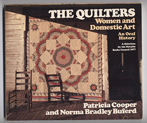 The Quilters: Women and Domestic Art : An Oral History