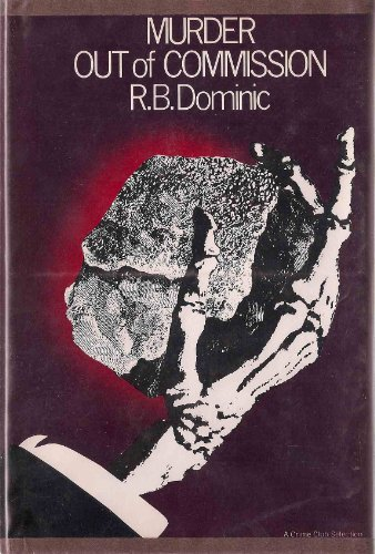 Murder Out of Commission: R. B. Dominic