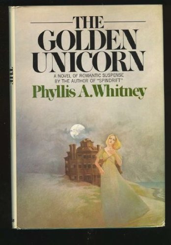 The Golden Unicorn: Whitney, Phylllis A.