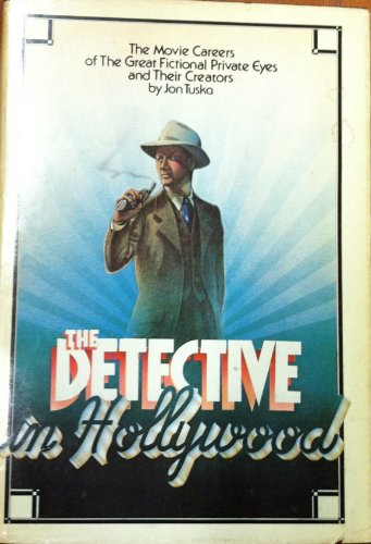 THE DETECTIVE IN HOLLYWOOD: The Movie Careers: John Tuska