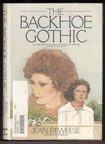 The Backhoe Gothic: A Starlight Intrigue [Jan 01, 1981] DeWeese, Jean: DeWeese, Jean