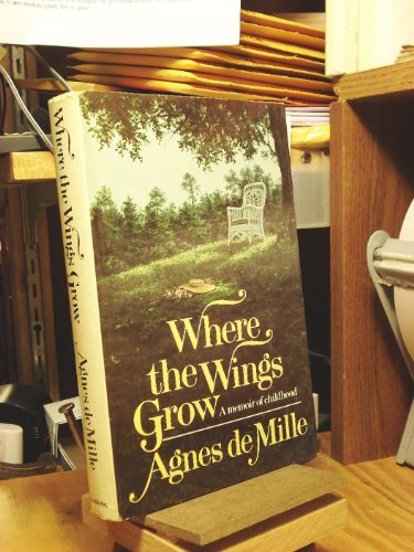 Where the Wings Grow: De Mille, Agnes