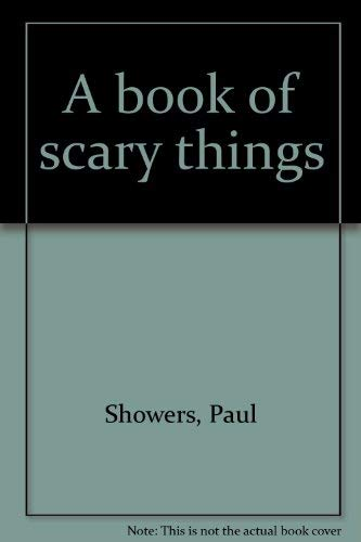 A Book of Scary Things: Paul Showers