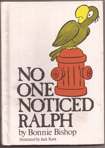 No One Noticed Ralph (Reading-on-My-Own Book) (038512158X) by Bishop, Bonnie; Kent, Jack
