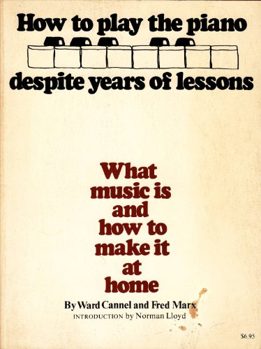 9780385121927: How To Play the Piano Despite Years of Lessons: What Music Is and How To Make It at Home
