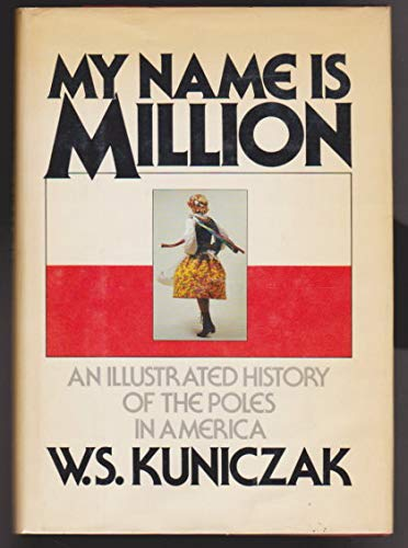 My Name Is Million. An Illustrated History of the Poles in America.