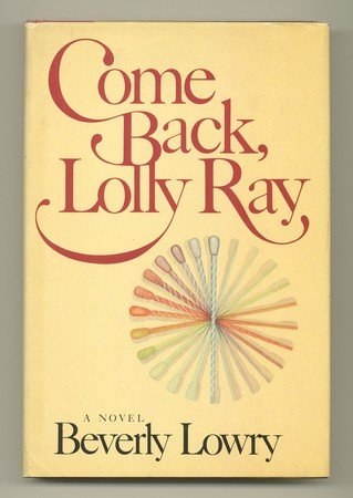 9780385122436: Come Back, Lolly Ray