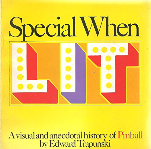 9780385122511: Special When Lit: Visual and Anecdotal History of Pinball