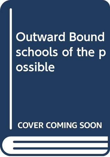 9780385122702: Outward Bound, schools of the possible