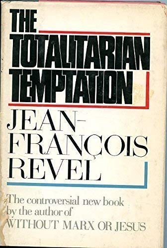 9780385122740: The Totalitarian Temptation