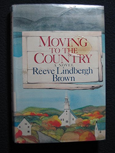 Moving to the Country.: BROWN, Reeve Lindbergh.