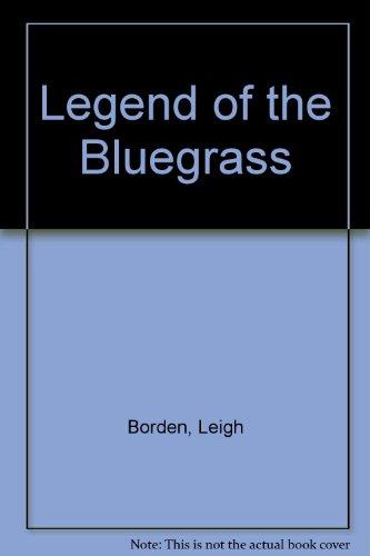 Legend of the Bluegrass: Borden, Leigh