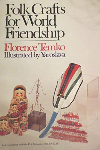 FOLK CRAFTS FOR WORLD FRIENDSHIP: TEMKO, FLORENCE