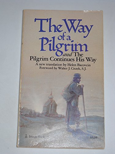 9780385124003: The Way of the Pilgrim: And the Pilgrim Continues His Way