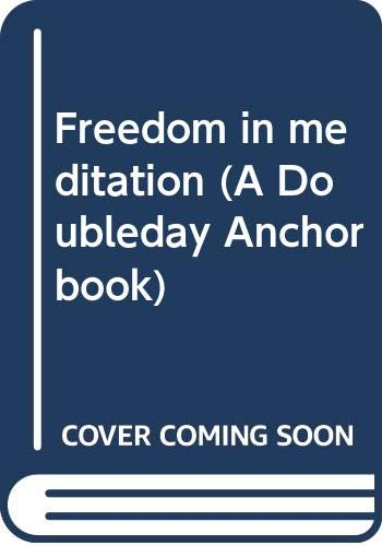 9780385124072: Freedom in meditation (A Doubleday Anchor book)