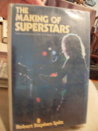 9780385124133: The making of superstars: Artists and executives of the rock music business