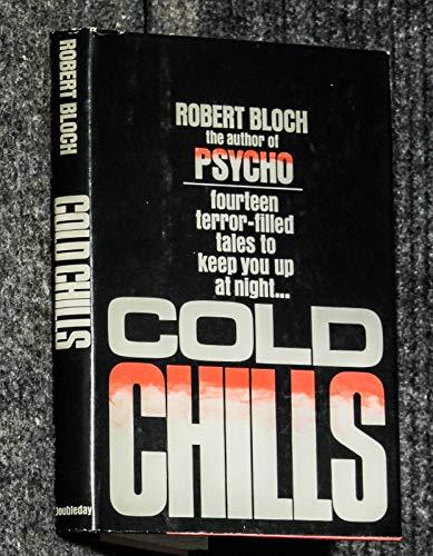 COLD CHILLS: Bloch, Robert