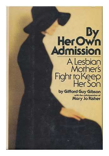 9780385124454: By Her Own Admission - a Lesbian Mothers Fight to Keep Her Son