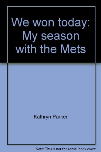 9780385124904: We won today: My season with the Mets