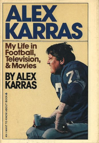 9780385125291: Alex Karras: My Life in Football, Television, and Movies (An I Want to Know About Book)