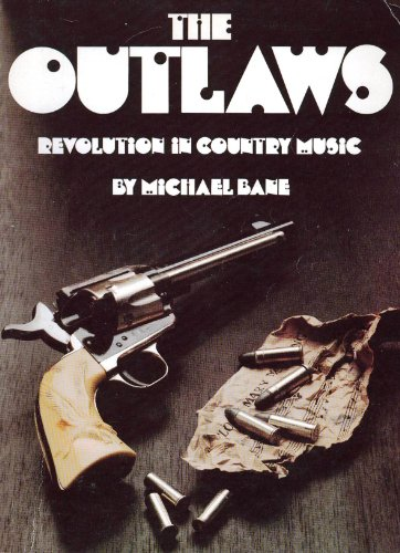 9780385125963: The Outlaws, Revolution in Country Music