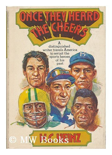 Once they heard the cheers: Heinz, W. C