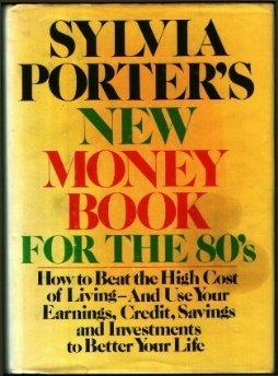 Sylvia Porter's New Money Book for the 80'S.: Porter, Sylvia Field