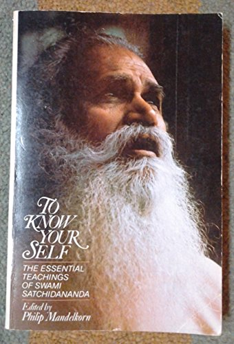 To know your self: The essential teachings: Satchidananda