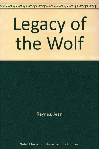 Legacy of the Wolf: Raynes, Jean