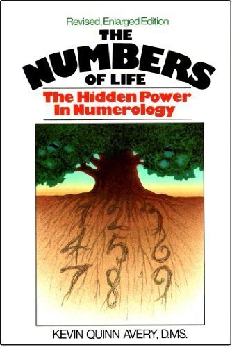 The Numbers of Life: The Hidden Power in Numerology: Avery, Kevin Quinn