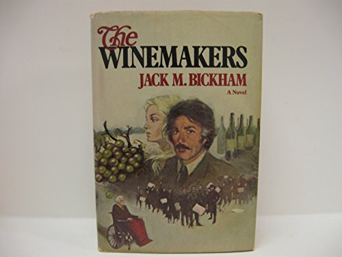 THE WINEMAKERS.: BICKHAM, Jack M.
