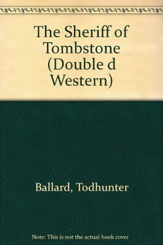 9780385126946: The Sheriff of Tombstone (Double d Western)
