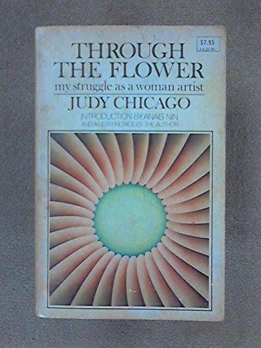 9780385126960: Through the Flower: My Struggle as a Woman Artist