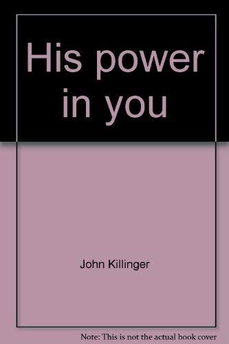 His power in you (The Devotional commentary): Killinger, John