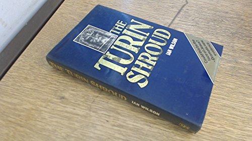 The Shroud of Turin: The Burial Cloth: Wilson, Ian