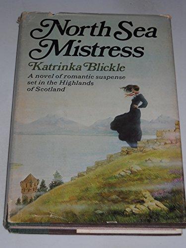 North Sea Mistress : Romance and Revolution: Katrinka Blickle