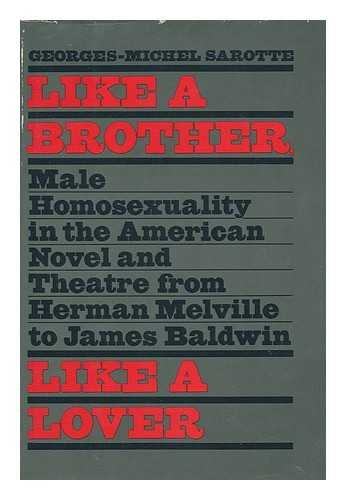 9780385127653: Like a brother, like a lover: Male homosexuality in the American novel and theater from Herman Melville to James Baldwin