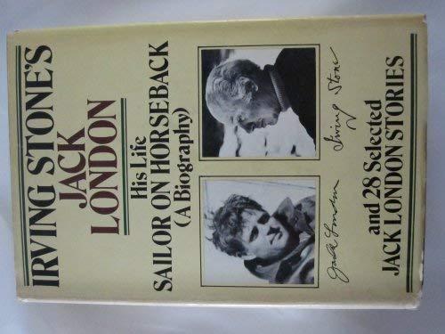 Irving Stone's Jack London: His Life, Sailor: Stone, Irving; London,